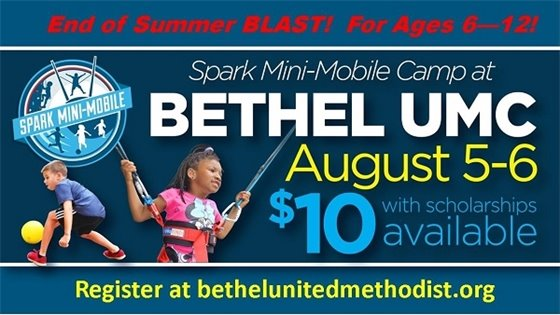 Spark Mini-Mobile Camp - Bethel United Methodist Church - August 5 and 6th