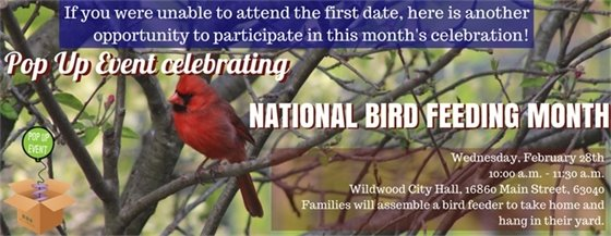 2nd Chance for National Bird Feeding Month - February 28, 2018, Wildwood City Hall - 10:00 a.m.