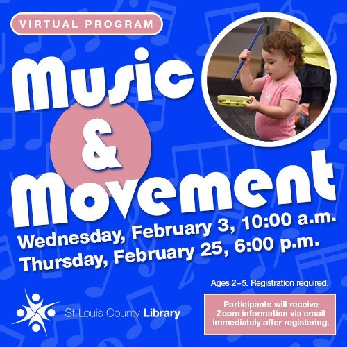 Music and Movement - STL County Library - February 3 and 25, 2021