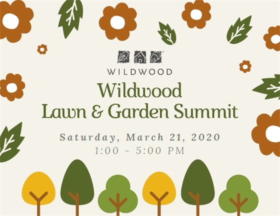 Wildwood Lawn and Garden Summit - March 21, 2020 ... Mark Your Calendar