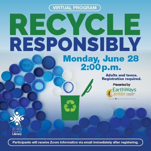 Recycle Responsibly - Monday, June 28, 2021 @ 2:00 p.m.