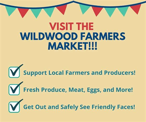 Visit the Wildwood Farmers Market through October 3, 2020