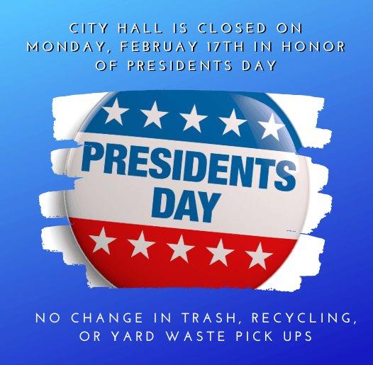 Presidents Day - February 17, 2020 - City Hall Closed