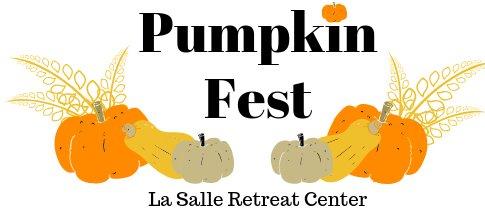 LaSalle Retreat Center - Pumpkin Fest - October 6, 2019