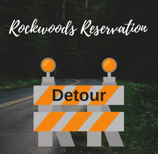 Rockwoods Reservation's Main Entrance Closed - Use Glencoe Road