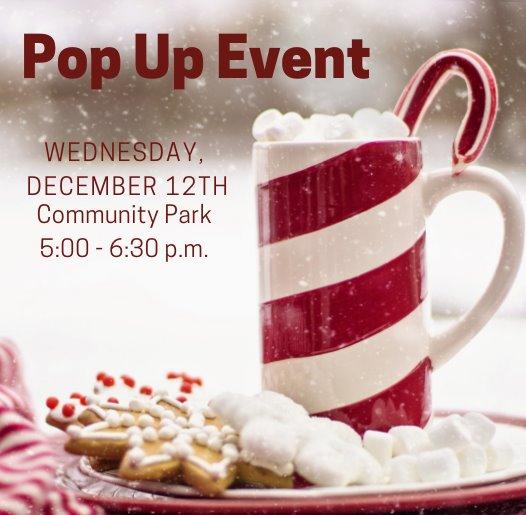 Pop Up Event - December 12, 2018 @ 5:00 p.m. - Community Park