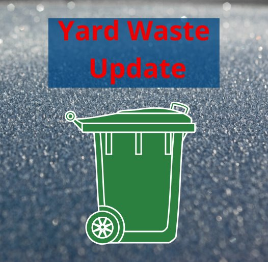 Waste Connections - Yard Waste Update