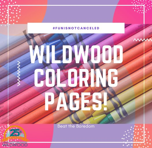 Wildwood Coloring Pages - #FunIsNotCancelled