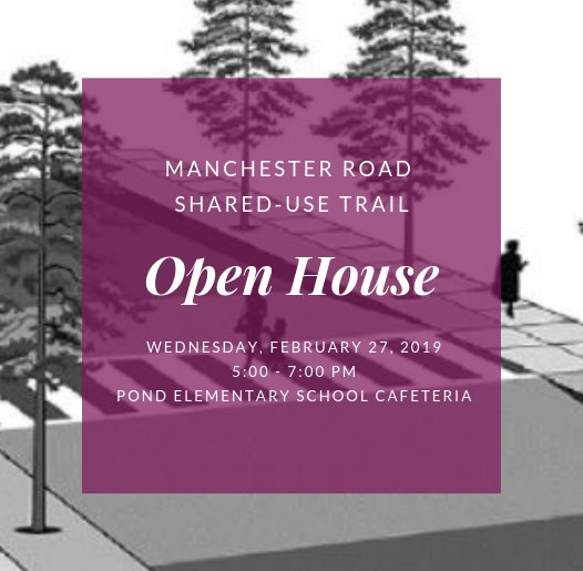 Manchester Road Open House on Shared-Use Trail - February 27, 2019