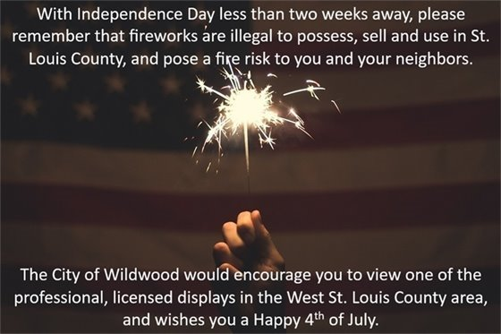 Fireworks - Not Allowed in Wildwood, or St. Louis County
