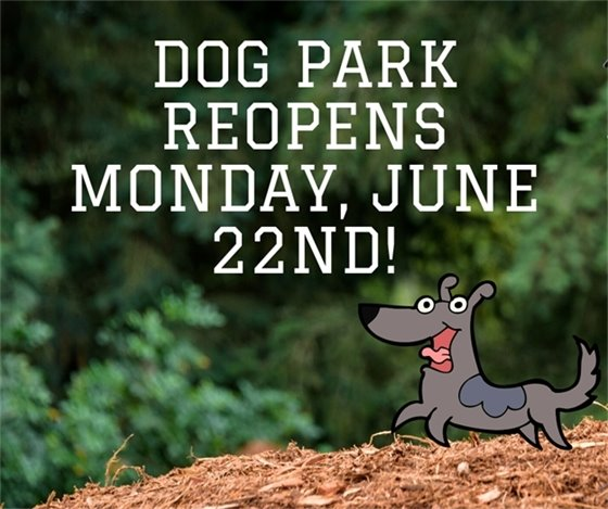 City's Dog Park to Re-Open - June 22, 2020