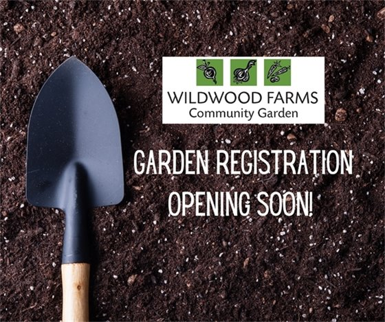 Wildwood Farms Community Garden - Registration Opens March 1, 2021