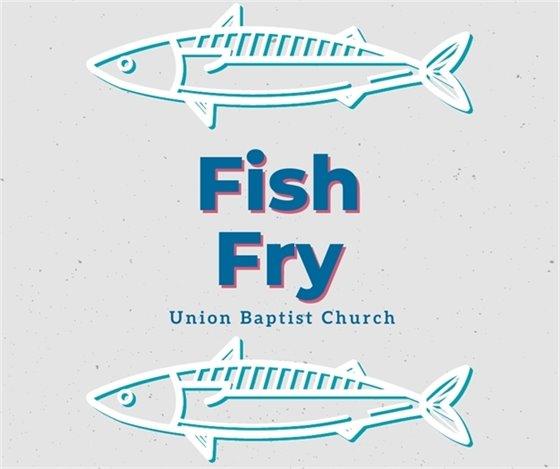 Union Baptist Church - Fish Fry this Friday
