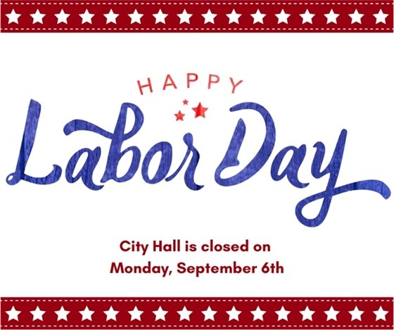 Labor Day Holiday - City Hall Closed on 09-06-2021