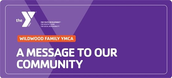 Wildwood Family YMCA - A Message to Our Community