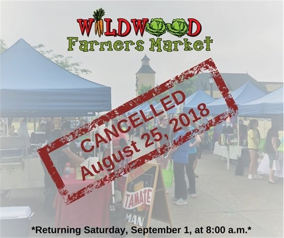 Wildwood Farmers Market Canceled This Saturday - August 25, 2018