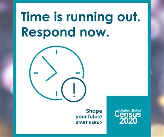 Time is Running Out - Shape Our Future - Complete the 2020 Census