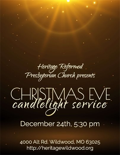 Heritage Reformed Presbyterian Church - X-Mas Eve Service Announcement