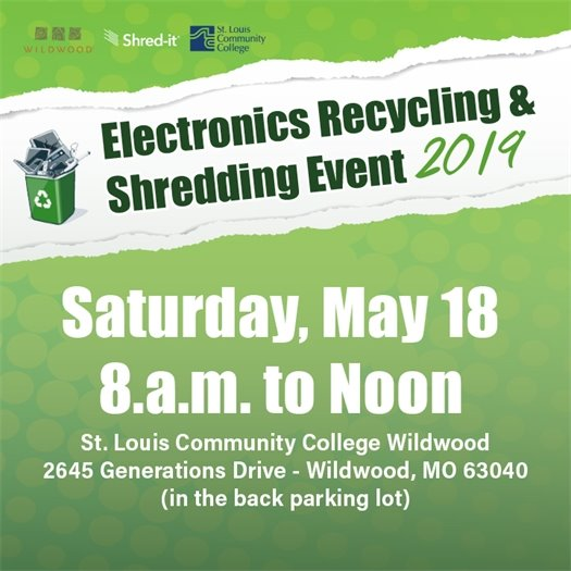 STLCC - Wildwood and the City of Wildwood's Electronics Recycling and Shredding Event - May 18, 2019