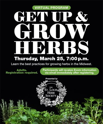 Get Up and Grow Herbs - St. Louis Herb Society  - March 25.2021