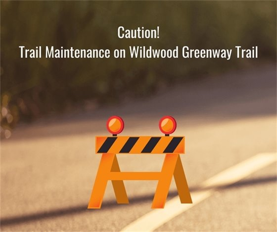 Work on the Trails - Please Respect Signage and Be Safe!