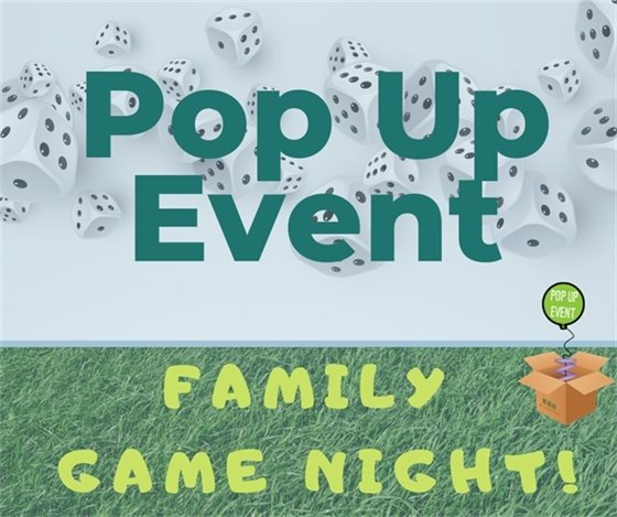 Pop Up Event - Family Game Night - June 14, 2019