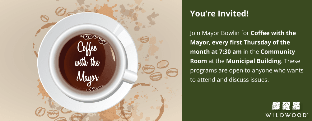 Coffee with the Mayor - First Tuesday of the Month at 7:30 am