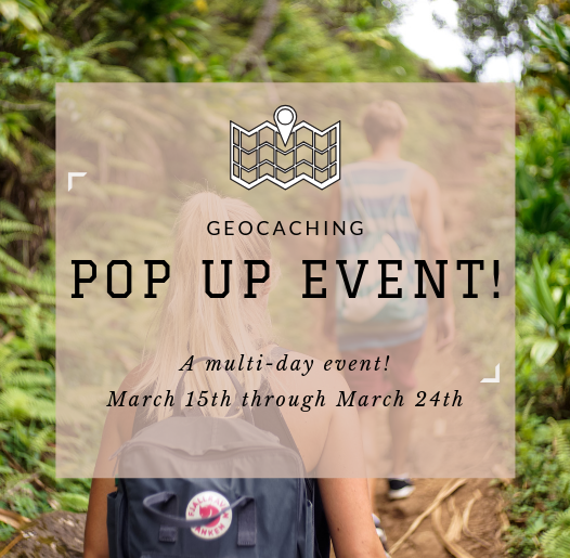 Photo of hikers and information on Pop Up Event from March 15 to 24 for Geocaching