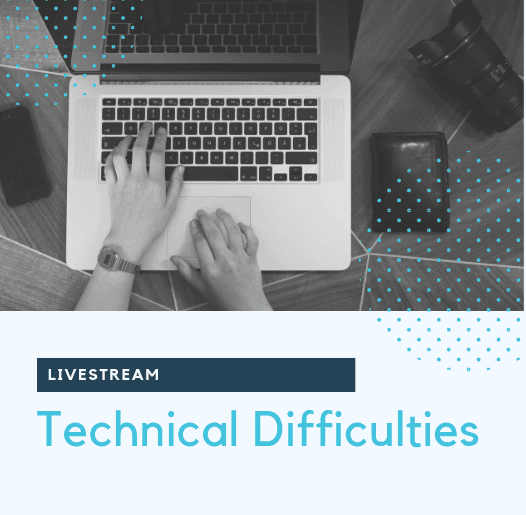 Livestream tech difficulties