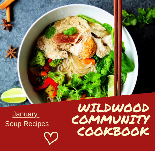Photo of a bowl of soup noting Wildwood Community Cookbook in January is accepting soup recipes